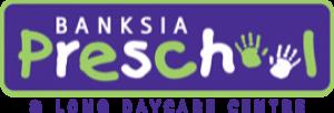 Banksia Preschool & Long Daycare Centre